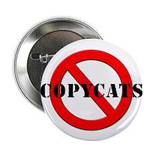"Anti Copycats 2.25"" Button"