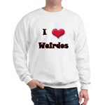 I Love(Heart) Weirdos Sweatshirt