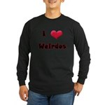 I Love(Heart) Weirdos Long Sleeve Dark T-Shirt