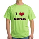 I Love(Heart) Weirdos Green T-Shirt