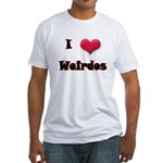 I Love(Heart) Weirdos Fitted T-Shirt