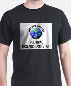 World's Coolest POLITICAL RESEARCH ASSISTANT T-Shirt