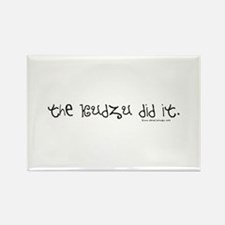 The Kudzu did it! Rectangle Magnet (10 pack)