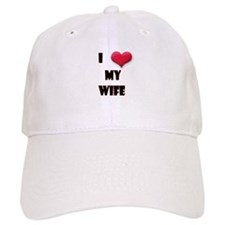 I Love(Heart) My Wife Baseball Cap