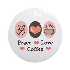 Peace Love Coffee Lovers Ornament (Round)