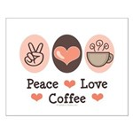 Peace Love Coffee Lovers Small Poster