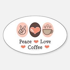 Peace Love Coffee Lovers Oval Decal