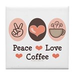 Peace Love Coffee Lovers Tile Coaster