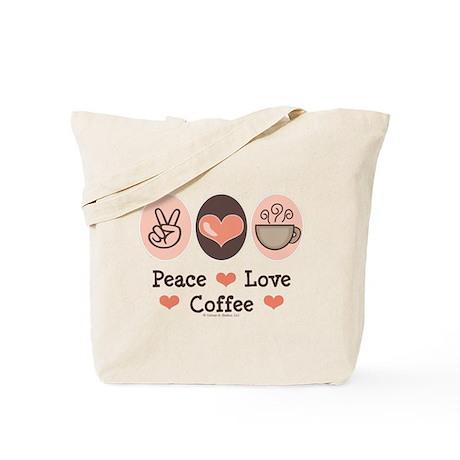 Peace Love Coffee Lovers Tote Bag