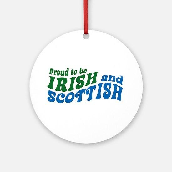 Proud to be Irish and Scottish Ornament (Round)
