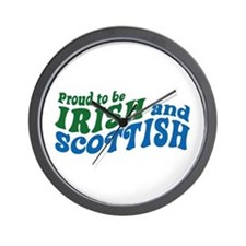 Proud to be Irish and Scottish Wall Clock