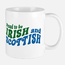 Proud to be Irish and Scottish Mug