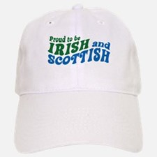 Proud to be Irish and Scottish Baseball Baseball Cap