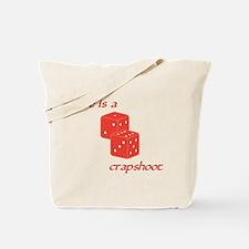 Crapshoot Tote Bag