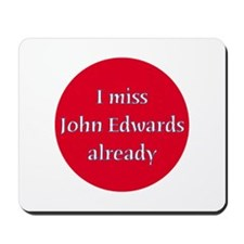 I miss John Edwards Mousepad