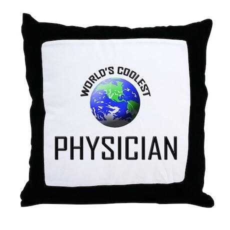 World's Coolest PHYSICIAN Throw Pillow