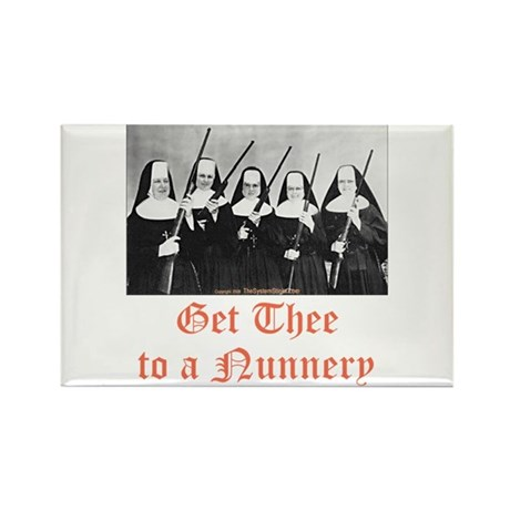 Get Thee to a Nunnery Rectangle Magnet