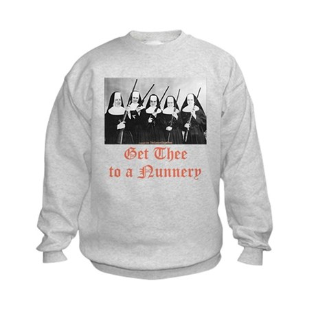Get Thee to a Nunnery Kids Sweatshirt