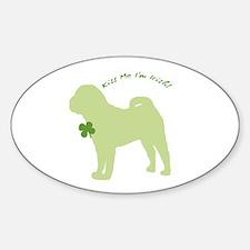 Shar Pei... Kiss Me I'm Irish! Oval Decal