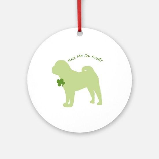 Shar Pei... Kiss Me I'm Irish! Ornament (Round)