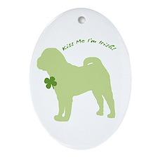 Shar Pei... Kiss Me I'm Irish! Oval Ornament