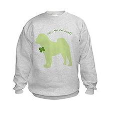 Shar Pei... Kiss Me I'm Irish! Sweatshirt