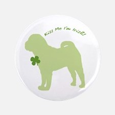 "Shar Pei... Kiss Me I'm Irish! 3.5"" Button"