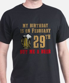 Birthday Beer 02/29 T-Shirt