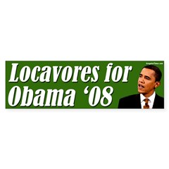 Locavores for Obama '08 bumper sticker