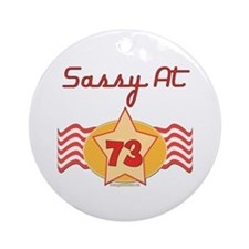 Sassy At 73 Years Ornament (Round)