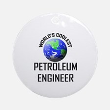 World's Coolest PETROLEUM ENGINEER Ornament (Round