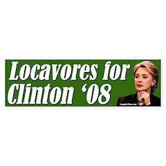 Locavores for Clinton '08 bumper sticker
