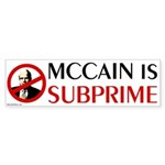 McCain is Subprime bumper sticker