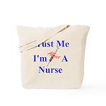 Trust Me ....Nurse Tote Bag