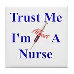 Trust Me ....Nurse Tile Coaster