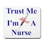 Trust Me ....Nurse Mousepad