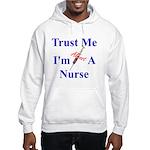 Trust Me ....Nurse Hooded Sweatshirt