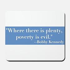 Blbby Kennedy on Poverty Mousepad