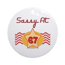 Sassy At 67 Years Ornament (Round)