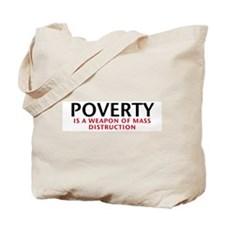 Poverty is a WMD Tote Bag