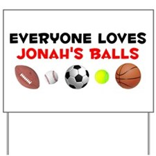 Loves Jonah's Balls (W) Yard Sign