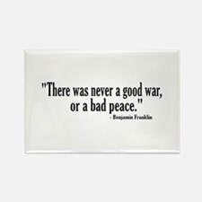 Never a good war or bad peace Rectangle Magnet