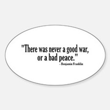Never a good war or bad peace Oval Decal