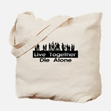 Live Together, Die Alone Tote Bag