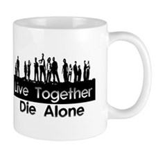 Live Together, Die Alone Coffee Mug
