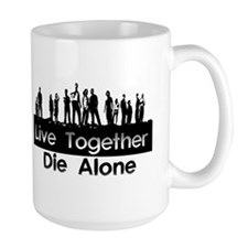 Live Together, Die Alone Mug