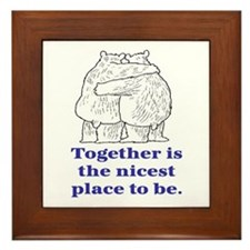 TOGETHER IS THE NICEST PLACE TO BE Framed Tile