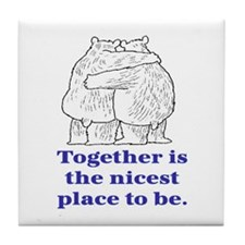TOGETHER IS THE NICEST PLACE TO BE Tile Coaster