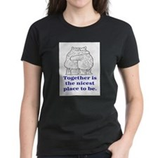 TOGETHER IS THE NICEST PLACE TO BE Tee