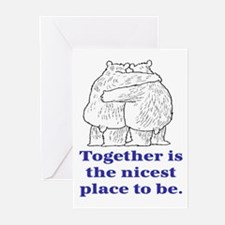 TOGETHER IS THE NICEST PLACE TO BE Greeting Cards